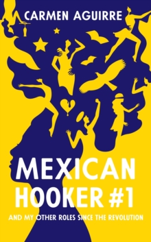 Mexican Hooker #1 : And My Other Roles Since the Revolution, Paperback Book