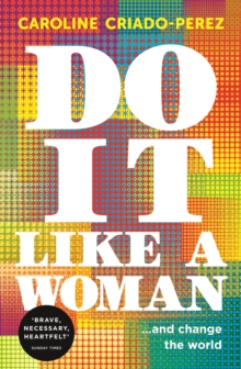 Do it Like a Woman : ... And Change the World, Paperback Book