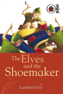 The Elves and the Shoemaker : Ladybird Tales, Hardback Book