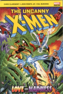 The Uncanny X-men : Love and Madness, Paperback Book
