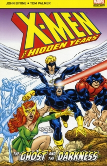 X-Men: The Hidden Years : The Ghost and the Darkness, Paperback Book