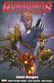 Guardians Of The Galaxy Volume 1: Cosmic Avengers, Paperback Book