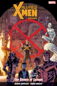 All New X-men: Inevitable Volume 1 : The Ghosts of Cyclops, Paperback Book
