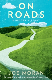 On Roads : A Hidden History, Paperback Book