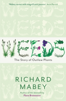 Weeds : The Story of Outlaw Plants, Paperback Book