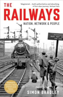 The Railways : Nation, Network and People, Paperback Book