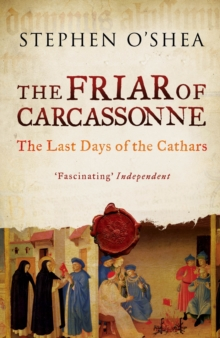 The Friar of Carcassonne : The Last Days of the Cathars, Paperback Book