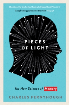 Pieces of Light : The New Science of Memory, Paperback Book