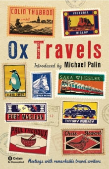 OxTravels : Meetings with Remarkable Travel Writers, Paperback Book