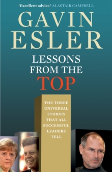 Lessons from the Top : The Three Universal Stories That All Successful Leaders Tell, Paperback Book