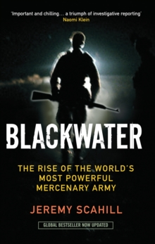 Blackwater : The Rise of the World's Most Powerful Mercenary Army, Paperback Book