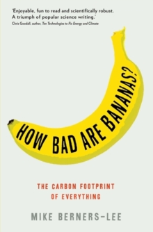 How Bad are Bananas? : The Carbon Footprint of Everything, Paperback Book