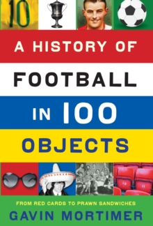 A History of Football in 100 Objects, Paperback Book