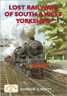 Lost Railways of South and West Yorkshire, Paperback Book
