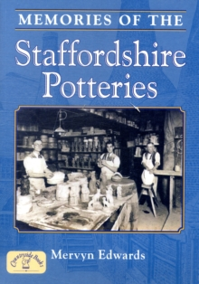 Memories of the Staffordshire Potteries, Paperback Book
