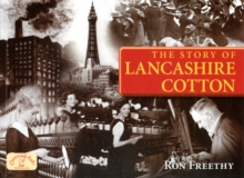 The Story of Lancashire Cotton, Paperback Book