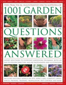 The Practical Illustrated Encyclopedia of 1001 Garden Questions Answered : Expert Solutions to Everyday Gardening Dilemmas, with an Easy-to-follow Directory and Over 850 Photographs and Illustrations, Paperback Book