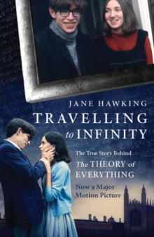Travelling to Infinity: The True Story Behind the Theory of Everything, Paperback Book