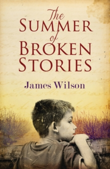 The Summer of Broken Stories, Paperback Book