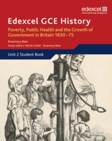 Edexcel GCE History AS Unit 2 B2 Poverty, Public Health and Growth of Government in Britain 1830-75, Paperback Book