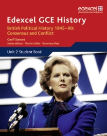 Edexcel GCE History AS Unit 2 E1 British Political History 1945-90 Consensus and Conflict, Paperback Book