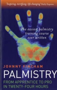 Palmistry : Apprentice to Pro in 24 Hours - The Easiest Palmistry Training Course Ever Written, Paperback Book