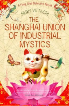 The Shanghai Union of Industrial Mystics, Paperback Book