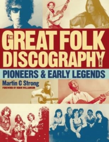 Great Folk Discography Vol 1 : Pioneers & Early Legends, Paperback Book