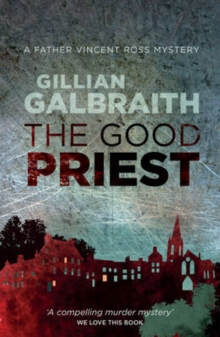 The Good Priest : A Father Vincent Ross Mystery, Paperback Book