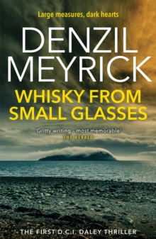 Whisky From Small Glasses : A DCI Daley Thriller, Paperback Book