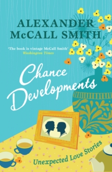 Chance Developments : Unexpected Love Stories, Paperback Book