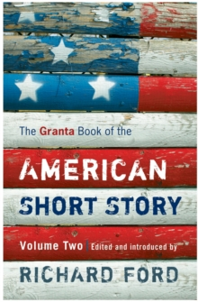 Granta Book of the American Short Story : Volume 2, Paperback Book