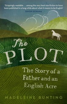 The Plot : A Biography of an English Acre, Paperback Book