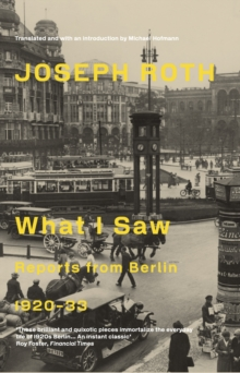 What I Saw : Reports from Berlin 1920-33, Paperback Book