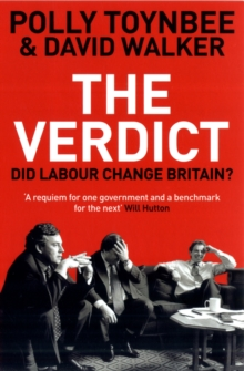 The Verdict : Did Labour Change Britain?, Paperback Book