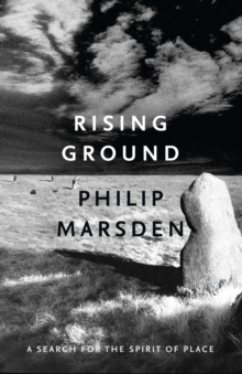 Rising Ground : A Search for the Spirit of Place, Paperback Book