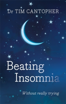 Beating Insomnia : Without Really Trying, Paperback Book