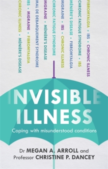 Invisible Illness : Coping with Misunderstood Conditions, Paperback Book