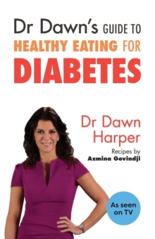 Dr Dawn's Guide to Healthy Eating for Diabetes, Paperback Book