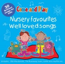 Come and Play : Nursery Favourites/Well Loved Songs, CD-Audio Book