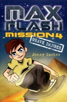 Max Flash : Grave Danger, Paperback Book