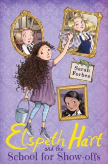 Elspeth Hart and the School for Show-Offs, Paperback Book