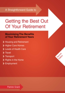A Straightforward Guide to Getting the Best Out of Your Retirement : Maximising the Benefits of Your Retirement Years, Paperback Book