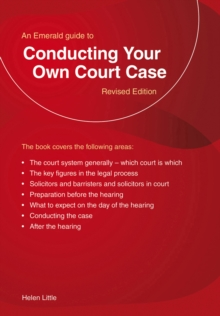 Conducting Your Own Court Case : Emerald Home Lawyer Series, Paperback Book