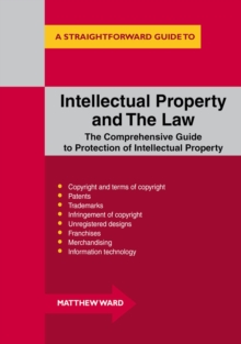 Intellectual Property and the Law : A Straightforward Guide, Paperback Book