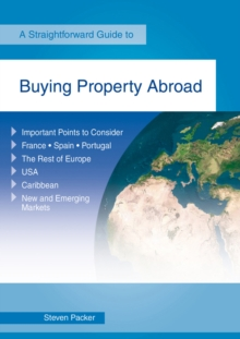 Buying A Property Abroad : A Straightforward Guide, Paperback Book