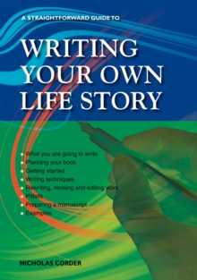 Writing Your Own Life Story : A Straightforward Guide, Paperback Book