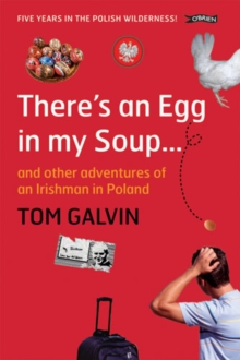 There's an Egg in My Soup : and Other Adventures of an Irishman in Poland, Paperback Book