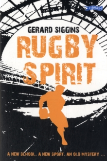 Rugby Spirit : A new school, a new sport, an old mystery..., Paperback Book