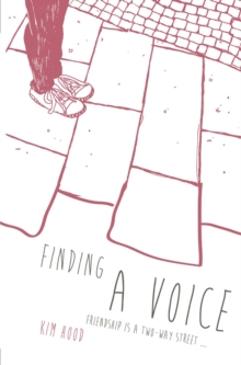 Finding a Voice : Friendship is a Two-Way Street ..., Paperback Book
